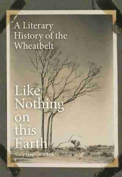 Like Nothing on This Earth - A Literary History of the Wheatbelt