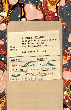 Free Flame - Australian Women Writers and Vocation in the Twentieth Century