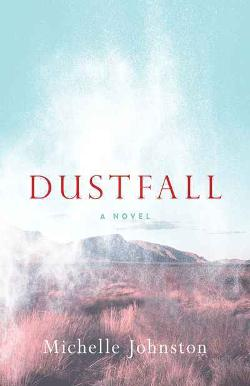 Dustfall - A Novel