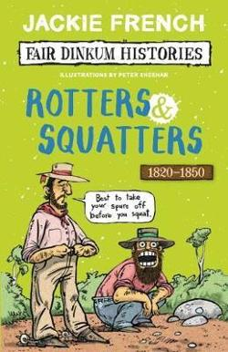 Fair Dinkum Histories #3: Rotters and Squatters