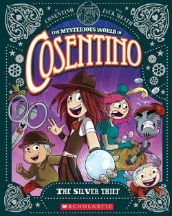 Mysterious World of Cosentino #4: The Silver Thief