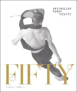 Fifty - Half a Century of Australian Dance Theatre