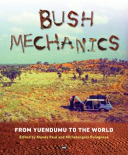 Bush Mechanics - From Yuendumu to the World