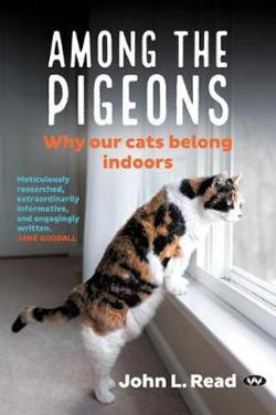 Among the Pigeons - Why Our Cats Belong Indoors