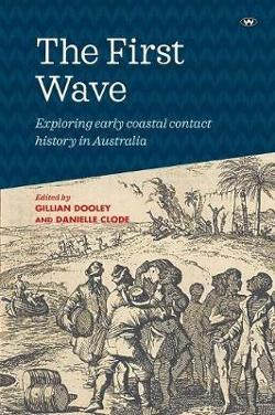 First Wave - Exploring early coastal contact history in Australia