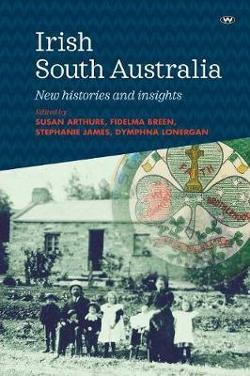 Irish South Australia - New histories and insights