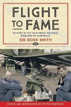 Flight to Fame - Victory in the 1919 Great Air Race, England to Australia