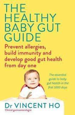 Healthy Baby Gut Guide: Prevent Allergies, Build Immunity and Develop Good Gut Health from Day One