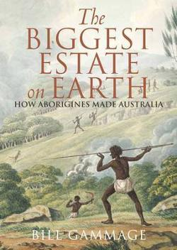 Biggest Estate on Earth - How Aborigines Made Australia