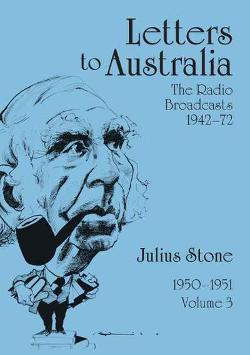 Letters to Australia - Essays from 1950-1951, Volume 3