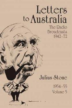 Letters to Australia Volume 5: Essays from 1954-1955