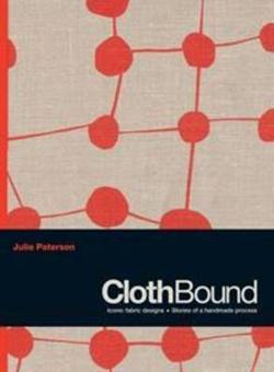 Clothbound the Making of 30 Timeless Fabric Designs