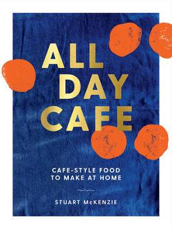All Day Cafe - Make Cafe-Style Food at Home