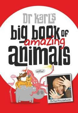 Dr Karl's Big Book of Amazing Animals