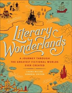 Literary Wonderlands - A Journey Through the Greatest Fictional Worlds Ever Created