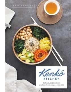 Kenko Kitchen - Plant-Based, Gluten-Free Recipes for Every Day