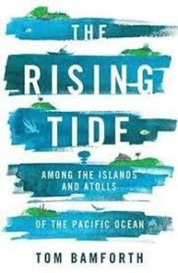 Rising Tide - Among the Islands and Atolls of the Pacific Ocean