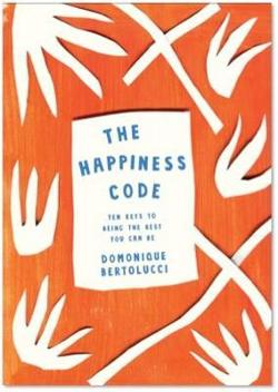 Happiness Code: Ten Keys to Being the Best You Can be