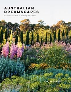 Australian Dreamscapes - The art of planting in gardens inspired by nature