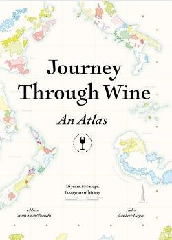 Journey Through Wine: An Atlas - 56 countries, 100 maps, 8000 years of history.  56 countries, 100 maps, 8000 years of history