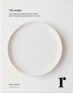 Recipe - The world's finest chefs and the essential classic recipes for anyone who loves to cook
