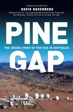 Pine Gap - The Inside Story of the NSA in Australia