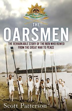 Oarsmen - The Remarkable Story of the Men Who Rowed from the Great War to Peace