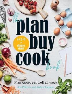 Plan Buy Cook Book: Plan once, eat well all week
