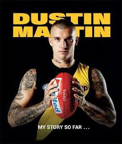Dustin Martin - My Story So Far ...