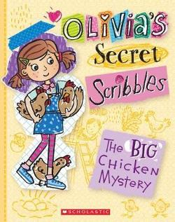 Olivia's Secret Scribbles #5:The Big Chicken Mystery