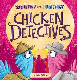 Whitney and Britney: The Chicken Detectives