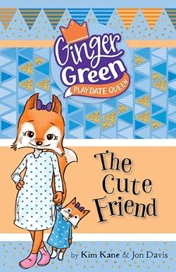 Ginger Green, Play Date Queen: The Cute Friend
