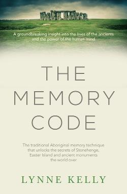 Memory Code - The Traditional Aboriginal Memory Technique That Unlocks the Secrets of Stonehenge, Easter Island and Ancient Monuments the World Over