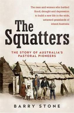Squatters - The Story of Australia's Pastoral Pioneers