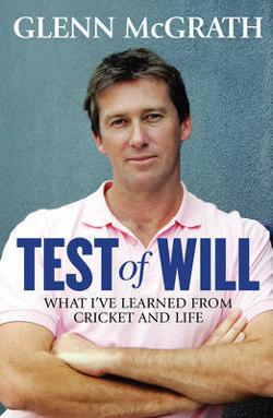 Test of Will - What I've Learned from Cricket and Life