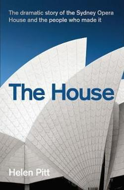 House - The dramatic story of the Sydney Opera House and the people who made it