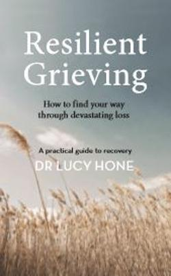 Resilient Grieving -  How to find your way through devastating loss