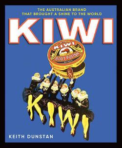 Kiwi - The Australian Brand That Brought a Shine to the World