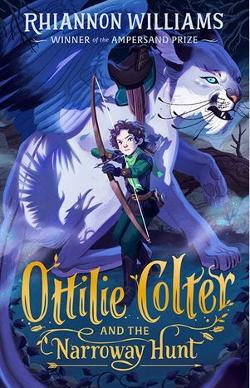 Ottilie Colter and the Narroway Hunt - Book 1