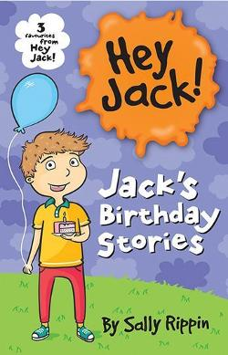 Jack's Birthday Stories - Three favourites from Hey Jack!