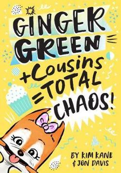 Ginger Green + Cousins = TOTAL CHAOS!