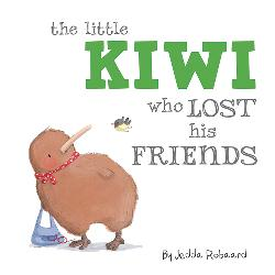 Little Kiwi Who Lost His Friends (Little Creatures series)