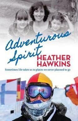 Adventurous Spirit: Sometimes Life Takes Us to Places We Never Planned to Go