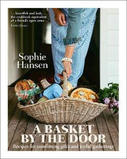 Basket by the Door - Recipes for Comforting Gifts and Joyful Gatherings