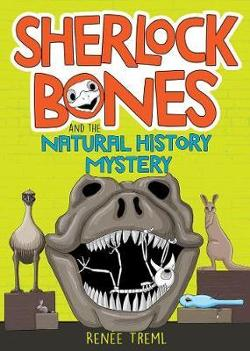 Sherlock Bones and the Natural History Mystery