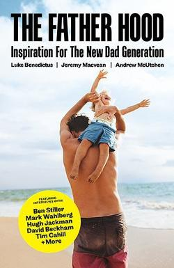 Father Hood - Inspiration for the New Dad Generation