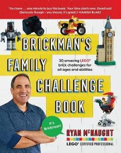 Brickman's Family Challenge Book - 30 Amazing Lego Brick Challenges for All Ages and Abilities