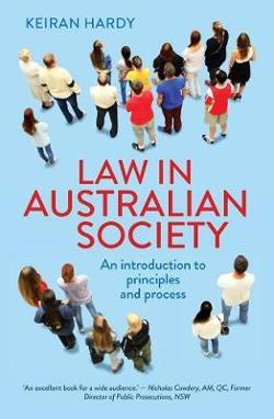 Law in Australian Society - An Introduction to Principles and Process