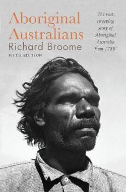 Aboriginal Australians: A History Since 1788 - 5th Edition