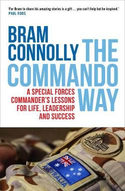 Commando Way -  A Special Forces Commander's Lessons for Life, Leadership and Success